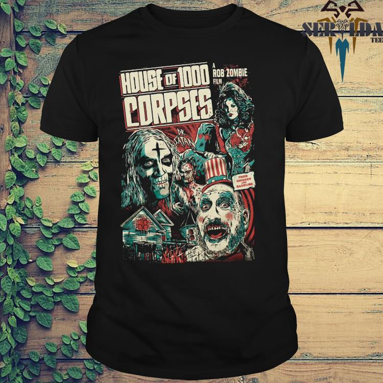 House Of 1000 Corpses A Rob Zombie Film Shirt
