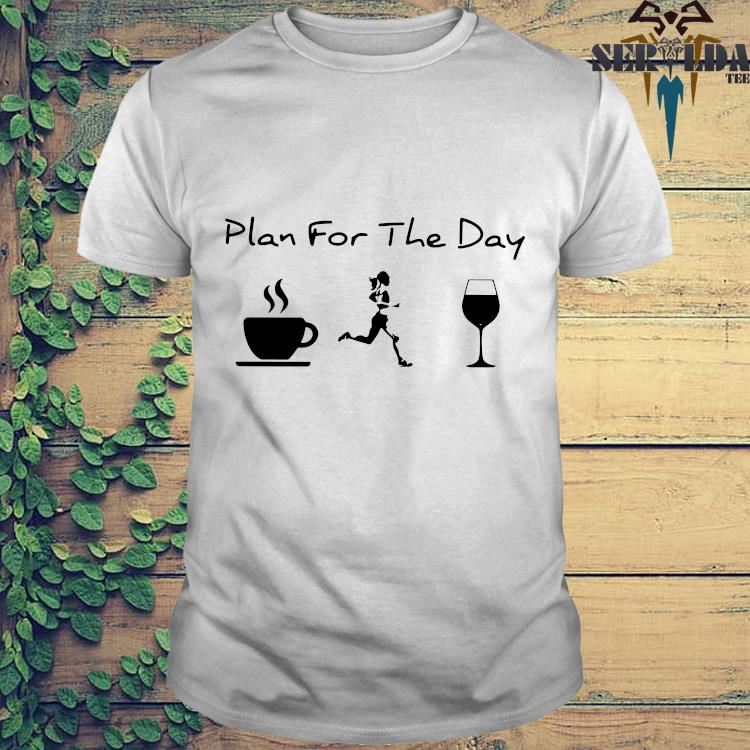 Plan For The Day Coffee Running Girl Wine Shirt