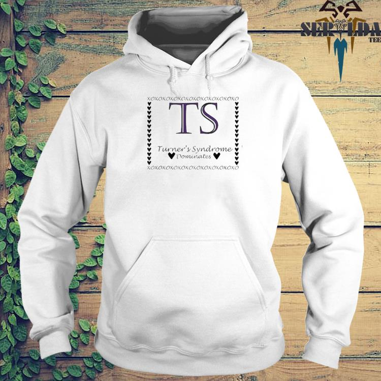Turners syndrome dominates awareness hoodie